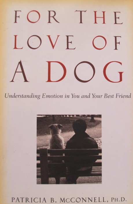 Book jacket of For the Love of A Dog by Patricia B. McConnell